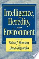 """Intelligence, Heredity and Environment"" by Robert J. Sternberg, Elena Grigorenko"