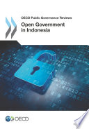 Oecd Public Governance Reviews Open Government In Indonesia