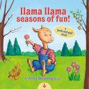Llama Llama Seasons of Fun   A Push And Pull Book