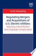Regulating Mergers and Acquisitions of U.S. Electric Utilities: Industry Concentration and Corporate Complication