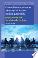 Career Development As A Partner In Nation Building Australia