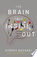 The Brain from Inside Out Book PDF