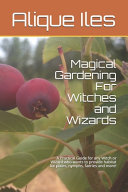 Magical Gardening For Witches and Wizards