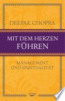 Mit dem Herzen führen  : Management und Spiritualität