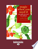 Magic When You Need It: 150 Spells You Can't Live Without (Large Print 16pt)