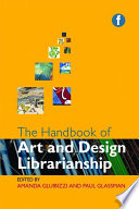 The Handbook of Art and Design Librarianship