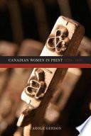 Canadian Women In Print 1750 1918