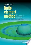 Large Strain Finite Element Method Book PDF