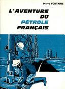 L'aventure Du Petrole Francais