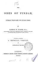 The odes of Pindar, literally tr. into Engl. prose by D.W. Turner. To which is adjoined a metrical version by A. Moore