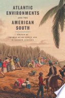Atlantic Environments and the American South