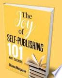 The Joy Of Self Publishing 101 Kept Secrets