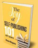 The Joy of Self-Publishing 101 Kept Secrets
