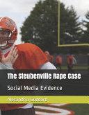 The Steubenville Rape Case