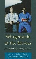 Wittgenstein at the Movies, Cinematic Investigations by Béla Szabados,Christina Stojanova PDF
