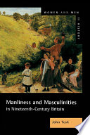 Manliness And Masculinities In Nineteenth Century Britain