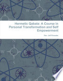 Hermetic Qabala  A Course in Personal Transformation and Self Empowerment