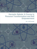 Hermetic Qabala: A Course in Personal Transformation and Self Empowerment