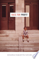 Race for Profit Keeanga-Yamahtta Taylor Cover