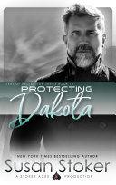Protecting Dakota: A Navy SEAL/Military Romance