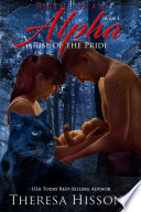 The Birth of an Alpha  Rise of the Pride  Book 4