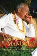 """""""Su'esu'e Manogi: In Search of Fragrance: Tui Atua Tupua Tamasese Ta'isi and the Samoan Indigenous Reference"""" by Tui Atua Tupua Tamasese Ta'isi Efi, Tamasailau M. Suaalii-Sauni, I'uogafa Tuagalu, Tofilau Nina Kirifi-Alai, Naomi Fuamatu"""