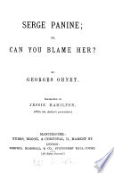Serge Panine  or  Can you blame her  Tr  by J  Hamilton