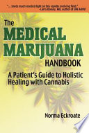 The Medical Marijuana Handbook: A Patient's Guide to Holistic Healing with Cannabis
