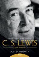 C.S. Lewis - Su biografía