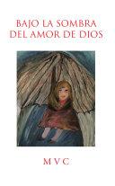 Bajo La Sombra Del Amor De Dios Pdf/ePub eBook