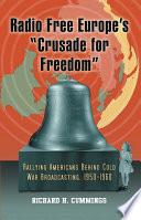 Radio Free Europe  s   Crusade for Freedom