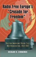 "Radio Free Europe's ""Crusade for Freedom"""