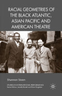 Racial Geometries of the Black Atlantic  Asian Pacific and American Theatre