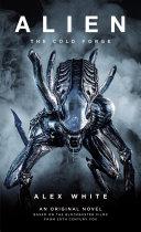 Alien: The Cold Forge [Pdf/ePub] eBook