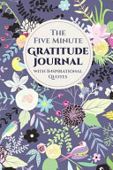 The Five Minute Gratitude Journal with Inspirational Quotes