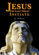 Jesus the Last Great Initiate