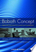"""Bobath Concept: Theory and Clinical Practice in Neurological Rehabilitation"" by Sue Raine, Linzi Meadows, Mary Lynch-Ellerington"