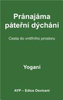 Spinal Breathing Pranayama Journey to Inner Space (Czech Translation)