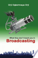 Read Online What They Don't Teach You in Broadcasting For Free