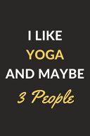 I Like Yoga and Maybe 3 People