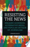 Resisting The News