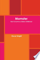 Momster  How to Survive A Stolen Childhood
