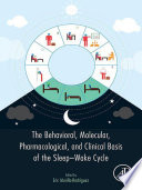 The Behavioral  Molecular  Pharmacological  and Clinical Basis of the Sleep Wake Cycle