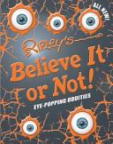 Ripley s Believe It Or Not  Eye Popping Oddities