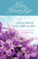 Helen Steiner Rice A Collection Of Faith Hope And Love