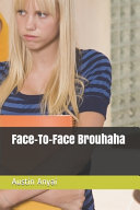 Face To Face Brouhaha