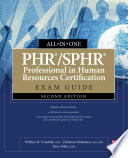PHR SPHR Professional in Human Resources Certification All in One Exam Guide  Second Edition