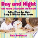 Day and Night the Hands Go Around The Clock  Telling Time for Kids   Baby   Toddler Time Books