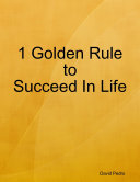 1 Golden Rule to Succeed In Life