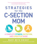 Strategies for the C Section Mom